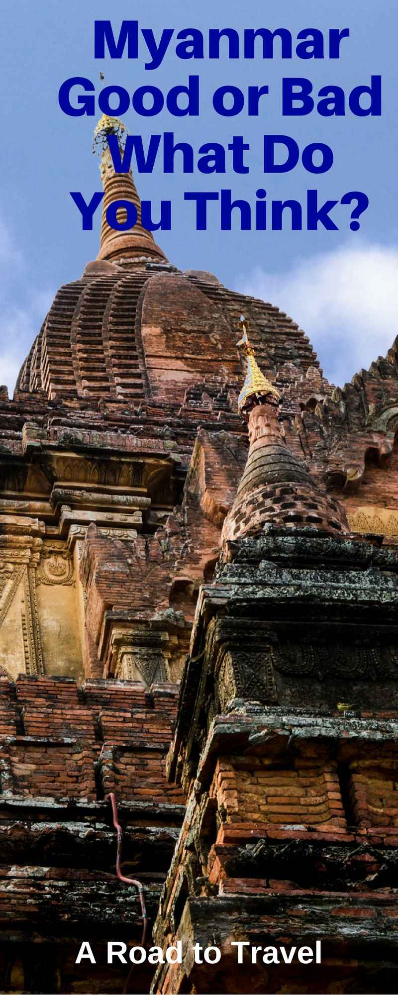 Myanmar: Good or Bad Whats Your Choice | Myanmar: The Good, Bad, and Endearing | Myanmar | Hsipaw | Bagan | SE Asia | SE Asia Packing List | SE Asia Itinerary | SE Asia Packing List | SE Asia Travel | SE Asia Outfits | Travel | ARoadtoTravel.com