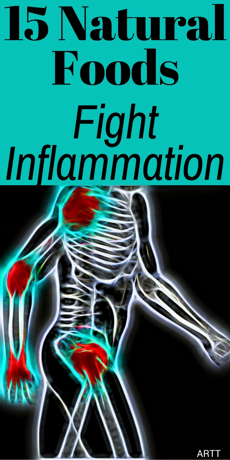 15 Natural Foods to Fight Inflammation | Reduce Inflammation with Foods Naturally | 15 Foods to Reduce Inflammation Naturally | Foods to Fight Inflammation | Reduce Inflammation | fight inflammation foods | reduce inflammation diet | arthritis inflammation | healthy lifestyle | healthy lifestyle tips | healthy lifestyle motivation | healthy lifestyle changes | healthy lifestyle tips for teens | healthy lifestyle tips motivation | healthy lifestyle tips feel better | aroadtotravel.com