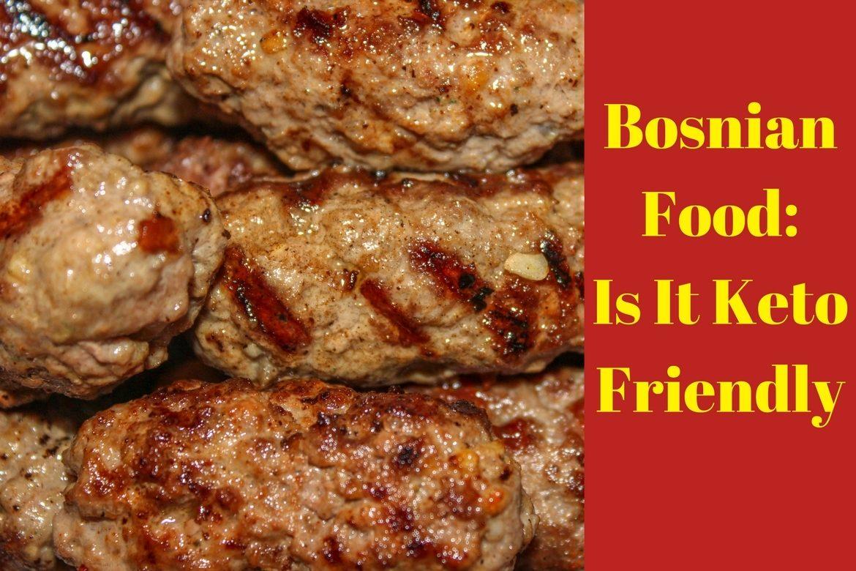 Bosnian food is it keto friendly a road to travel bosnian food is it keto friendly forumfinder Choice Image